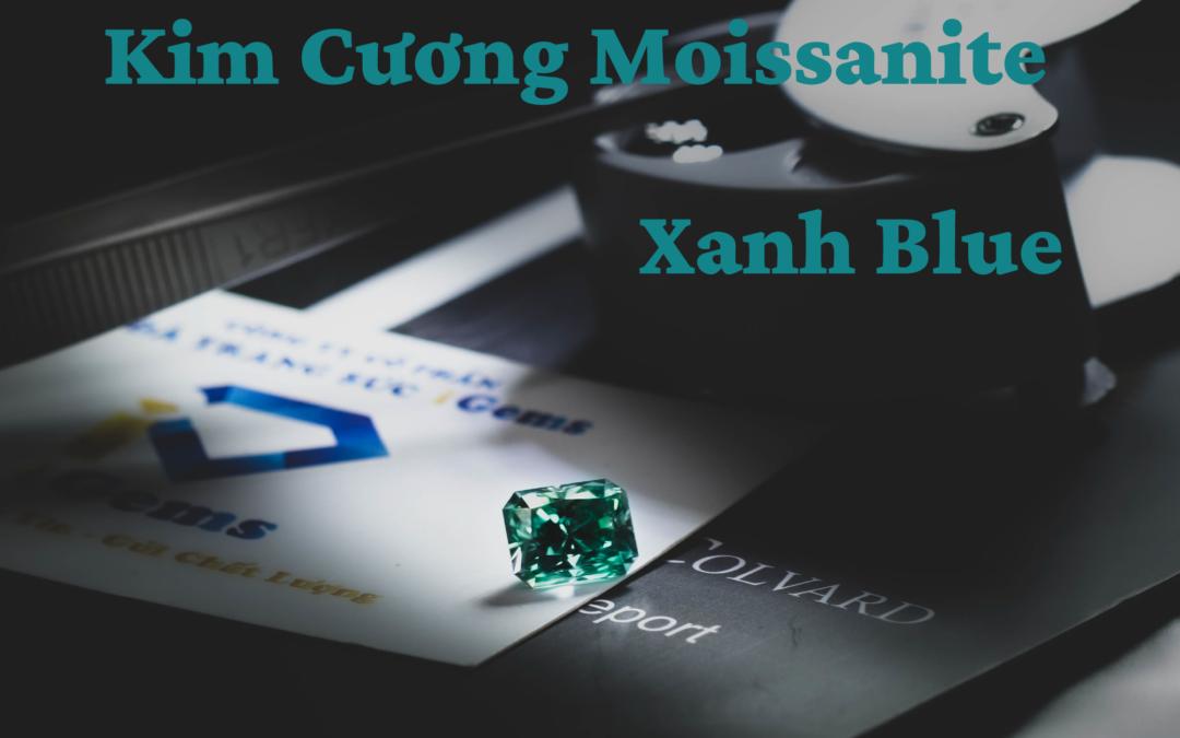Kim Cương Moissanite Xanh Blue - Kim Cương cho trang sức Mạng Mộc